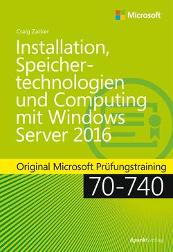 Installation, Speichertechnologien und Computing mit Windows Server 2016 von Langenau,  Frank, Zacker,  Craig