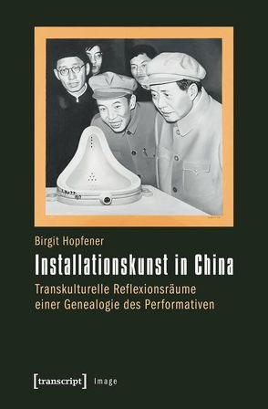 Installationskunst in China von Hopfener,  Birgit