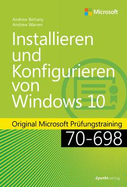 Installieren und Konfigurieren von Windows 10 von Bettany,  Andrew, Johannis,  Detlef, Warren,  Andrew James
