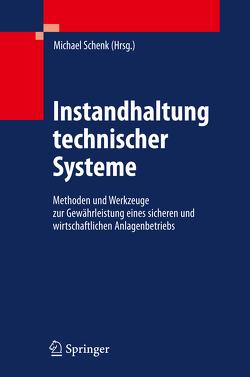 Instandhaltung technischer Systeme von Schenk,  Michael