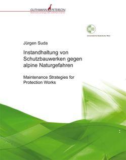 Instandhaltung von Schutzbauwerken gegen alpine Naturgefahren von Suda,  Jürgen