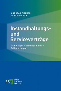 Instandhaltungs- und Serviceverträge von Fischer,  Andreas, Ullrich,  Claus