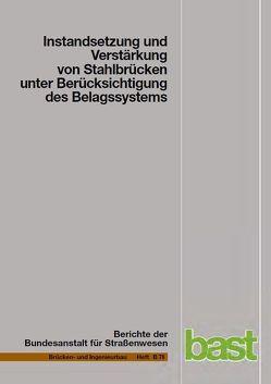 Instandsetzung und Verstärkung von Stahlbrücken unter Berücksichtigung des Belagsystems von Feldmann,  Markus, Paschen,  Michael, Sedlacek,  Gerhard