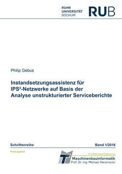 Instandsetzungsassistenz für IPS²-Netzwerke auf Basis der Analyse unstrukturierter Serviceberichte von Gebus,  Philip