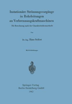 Instationäre Strömungsvorgänge in Rohrleitungen an Verbrennungskraftmaschinen von Seifert,  Hans