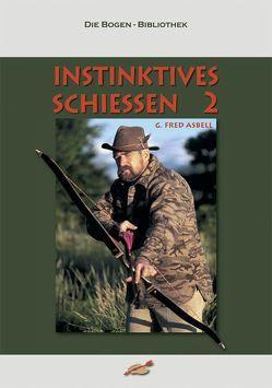 Instinktives Schiessen / Instinktives Schiessen 2 von Asbell,  G Fred, Führer,  Dieter