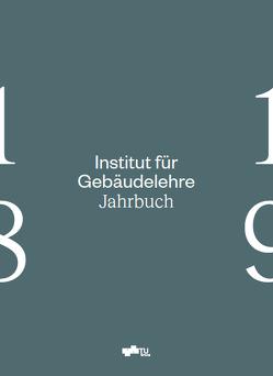 Institut für Gebäudelehre – Jahrbuch 18/19 von Gangoly,  Hans