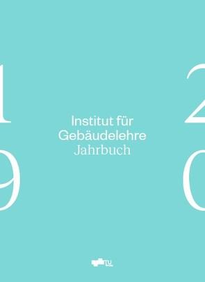 Institut für Gebäudelehre – Jahrbuch 19/20 von Gangoly,  Hans