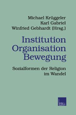 Institution Organisation Bewegung von Gabriel,  Karl, Gebhardt,  Winfried, Krüggeler,  Michael