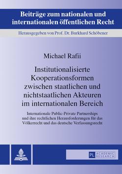 Institutionalisierte Kooperationsformen zwischen staatlichen und nichtstaatlichen Akteuren im internationalen Bereich von Rafii,  Michael