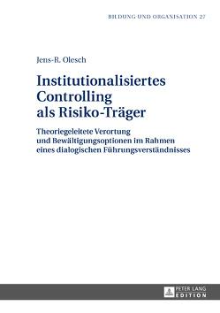 Institutionalisiertes Controlling als Risiko-Träger von Olesch,  Jens-R.