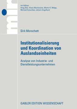 Institutionalisierung und Koordination von Auslandseinheiten von Morschett,  Dirk, Zentes,  Prof. Dr. Joachim