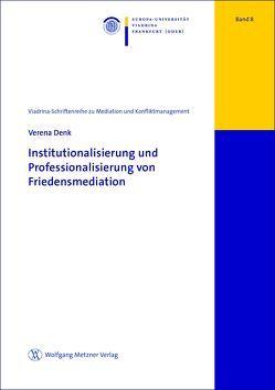 Institutionalisierung und Professionalisierung von Friedensmediation von Denk,  Verena