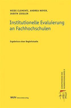 Institutionelle Evaluierung an Fachhochschulen von Clementi,  Heidi, Hoyer,  Andrea, Ziegler,  Judith