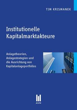 Institutionelle Kapitalmarktakteure von Krismanek,  Tim