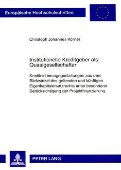Institutionelle Kreditgeber als Quasigesellschafter von Körner,  Christoph Johannes