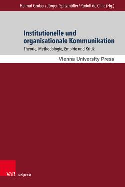 Institutionelle und organisationale Kommunikation von de Cillia,  Rudolf, Gruber,  Helmut, Spitzmüller,  Jürgen