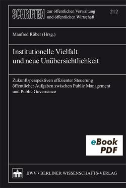 Institutionelle Vielfalt und neue Übersichtlichkeit von Röber,  Manfred