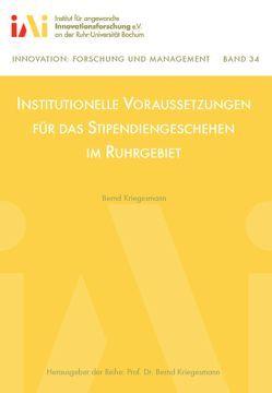 Institutionelle Voraussetzungen für das Stipendiengeschehen im Ruhrgebiet von Kriegesmann,  Bernd