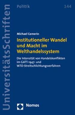 Institutioneller Wandel und Macht im Welthandelssystem von Cemerin,  Michael