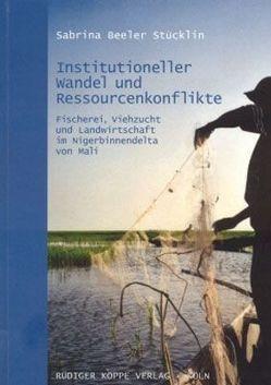 Institutioneller Wandel und Ressourcenkonflikte von Beeler-Stücklin,  Sabrina