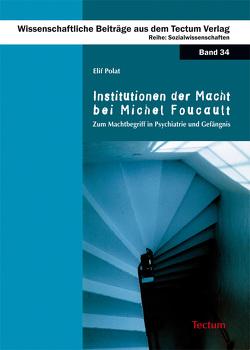Institutionen der Macht bei Michel Foucault von Polat,  Elif