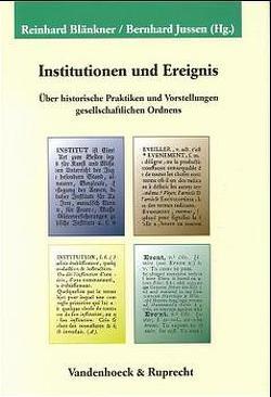 Institutionen und Ereignis von Blänkner,  Reinhard, Jussen,  Bernhard