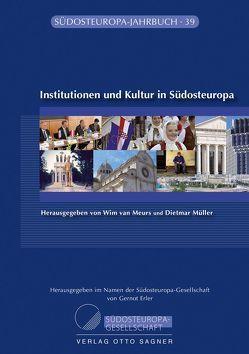 Institutionen und Kultur in Südosteuropa von Meurs,  Wim van, Müller,  Dietmar