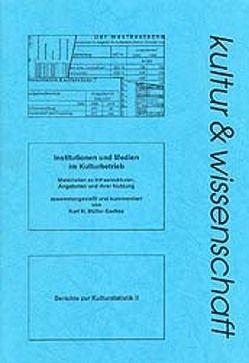 Institutionen und Medien im Kulturbetrieb von Müller-Sachse,  Karl H.