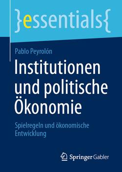 Institutionen und politische Ökonomie von Peyrolón,  Pablo