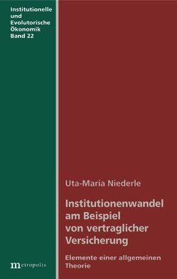 Institutionenwandel am Beispiel von vertraglicher Versicherung von Niederle,  Uta M