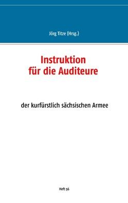 Instruktion für die Auditeure von Titze,  Jörg