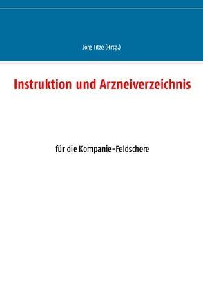 Instruktion und Arzneiverzeichnis von Titze,  Jörg
