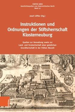 Instruktionen und Ordnungen der Stiftsherrschaft Klosterneuburg von Löffler,  Josef