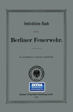 Instruktions-Buch für die Berliner Feuerwehr von Königliches Polizei-präsidium