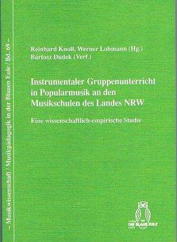 Instrumentaler Gruppenunterricht in Popularmusik an den Musikschulen des Landes NRW von Dudek,  Bartosz, Knoll,  Reinhard, Lohmann,  Werner