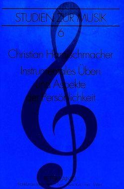 Instrumentales Üben und Aspekte der Persönlichkeit von Harnischmacher,  Christian