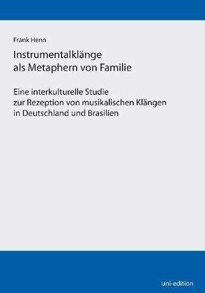 Instrumentalklänge als Metaphern von Familie von Henn,  Frank