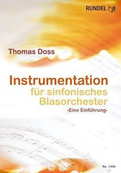 Instrumentation für Sinfonisches Blasorchester von Doss,  Thomas