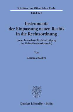 Instrumente der Einpassung neuen Rechts in die Rechtsordnung von Böckel,  Markus