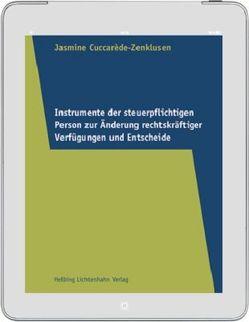 Instrumente der steuerpflichtigen Person zur Änderung rechtskräftiger Verfügungen und Entscheide von Cuccarède-Zenklusen,  Jasmine