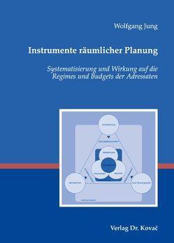 Instrumente räumlicher Planung von Jung,  Wolfgang