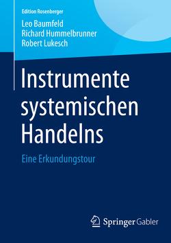 Instrumente systemischen Handelns von Baumfeld,  Leo, Hummelbrunner,  Richard, Lukesch,  Robert