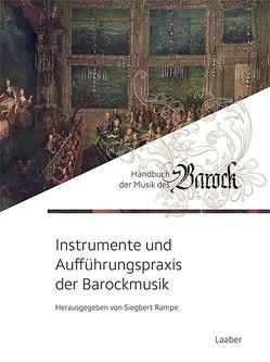 Instrumente und Aufführungspraxis der Barockmusik von Rampe,  Siegbert