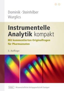Instrumentelle Analytik kompakt von Dominik,  Andreas, Steinhilber,  Dieter, Wurglics,  Mario