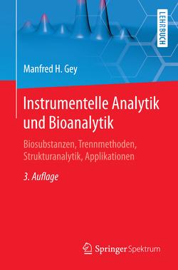 Instrumentelle Analytik und Bioanalytik von Gey,  Manfred H.