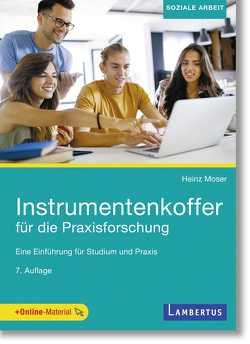Instrumentenkoffer für die Praxisforschung von Moser,  Heinz