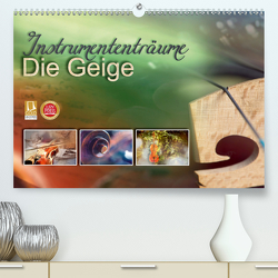 Instrumententräume – Die Geige (Premium, hochwertiger DIN A2 Wandkalender 2021, Kunstdruck in Hochglanz) von calmbacher,  Christiane