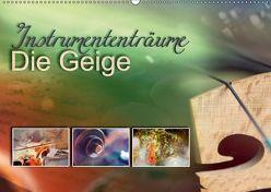Instrumententräume – Die Geige (Wandkalender 2018 DIN A2 quer) von calmbacher,  Christiane