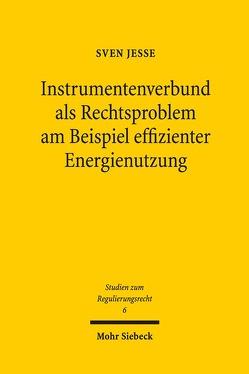 Instrumentenverbund als Rechtsproblem am Beispiel effizienter Energienutzung von Jesse,  Sven